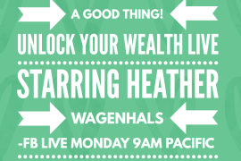 breaking budgets-why it's a good thing on unlock your wealth live starring Heather Wagenhals