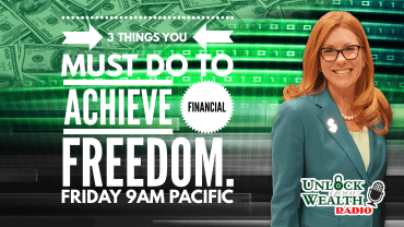 Three Things You Must Do To Achieve Financial Freedom Unlock Your Wealth Radio Starring Heather Wagenhals