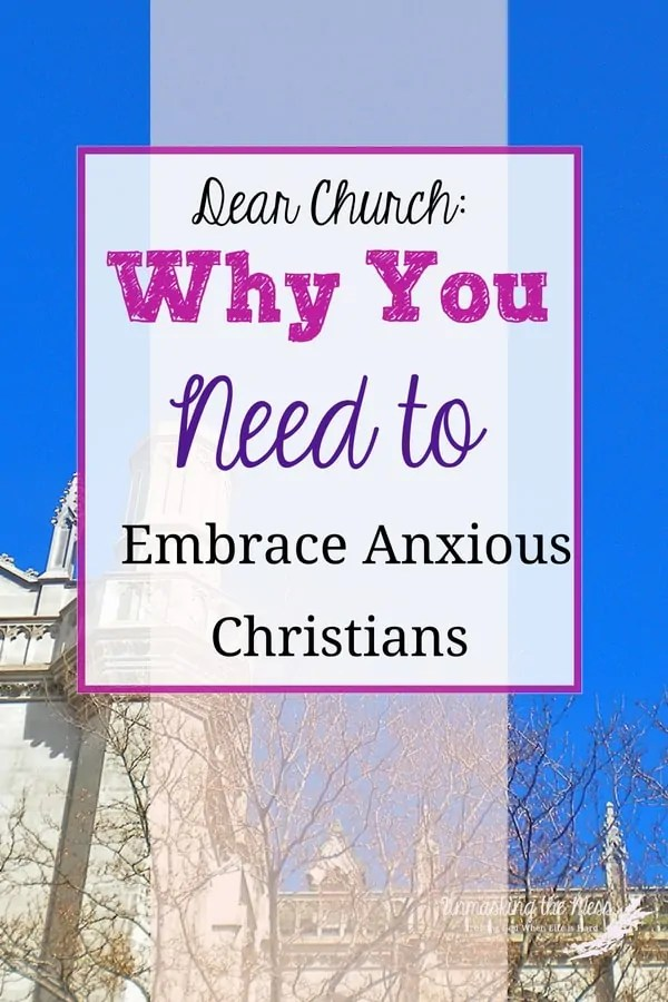Dear Church: Why You Need to Embrace Anxious Christians. The church needs to acknowledge anxiety if it is one of the most common mental illness affecting our culture right now, by giving support to those anxious Christians. Those with anxiety shouldn't be suffering alone! #Bibleversesforanxiety #God #Scripture #prayer #faith #anxiousChristian