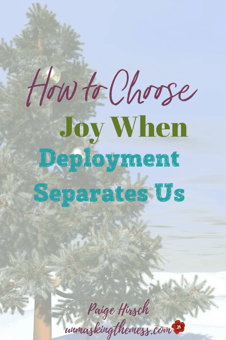 How to Choose Joy When Deployment Separates Us. #HeartBreak Holiday. Surviving deployment at Christmas when you're a wife with kids. Encouragement, preparation, and tips for spouses for dealing with the pain of deployment using Scripture and Bible verses. Prayers for the pain. #HeartBreakHoliday #militarylife #military #Holidays