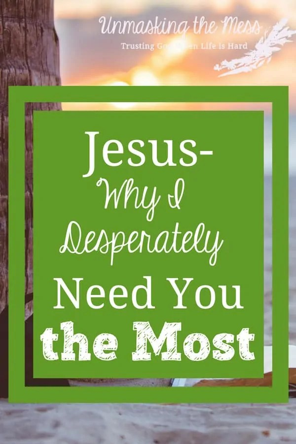 Jesus- Why I Desperately Need You the Most. It's important to realize the reason why we can't stuff this hole in us. I love Jesus- why I desperately need you the most, you can only fill my heart. #truth #today #faith #Savior #Christ