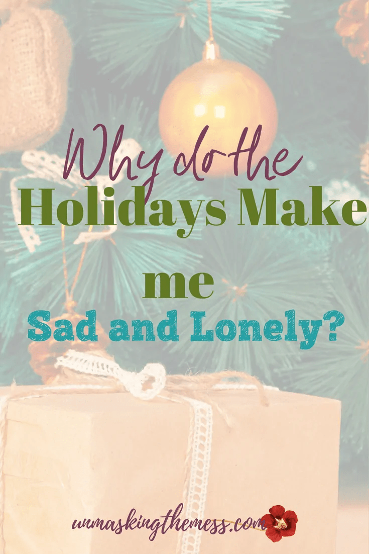 Why do the Holidays Make me Sad and Lonely. As a Christian,  this should be the happiest time of the year. Haven't we somehow been told this? But what if it's not.... I feel sad and lonely. #sadness #lonely #HeartbreakHoliday #Christmas