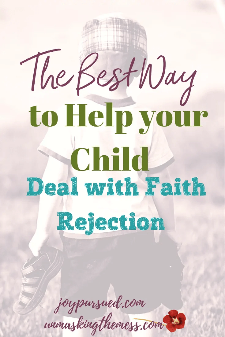 The Best Way to Help your Child Deal with Faith Rejection. The reality is, our kids will feel the effects of being Christians in a sinful world. What is the best way to help our child deal with faith rejection? #boldfaith #confidentfaith #livingoutfaith #livingforJesus
