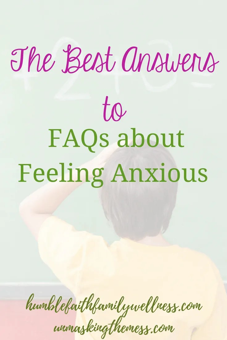 The Best Answers to FAQs about Feeling Anxious.We all have moments in our lives where we're feeling anxious. The problem is when we can't pinpoint the event making us anxious and it starts to negatively affect our lives. Here are FAQs and answers by a Christian Mental Health Therapist. #understandinganxiety #explaininganxiety #anxietyproblems #anxietydisorder #anxietytips