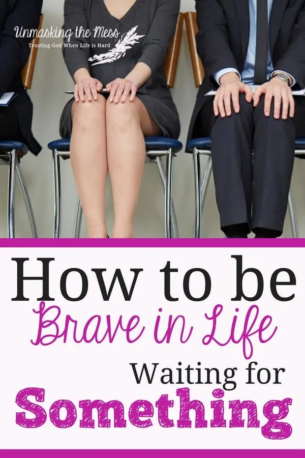 How to Be Brave in Life Waiting For Something. In life, we experience a lot of waiting for something, How well do you wait? Could waiting for the Lord be a hallmark of Christians? Is this something that sets us apart from a fast-paced culture? #waitingforGod #faith #mylife #therightone #marriage