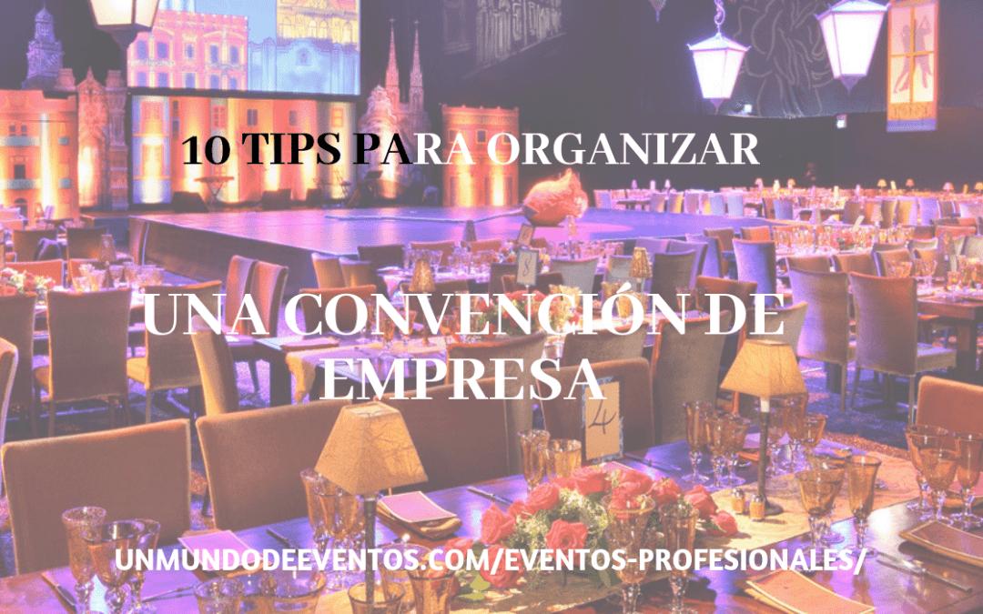 10 Tips para organizar una convención de empresa