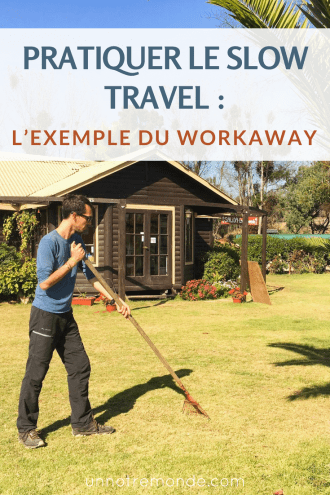 Pratiquer le slow travel : l'exemple du Workaway