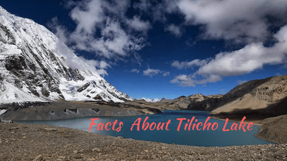 Facts About Tilicho Lake, Manang