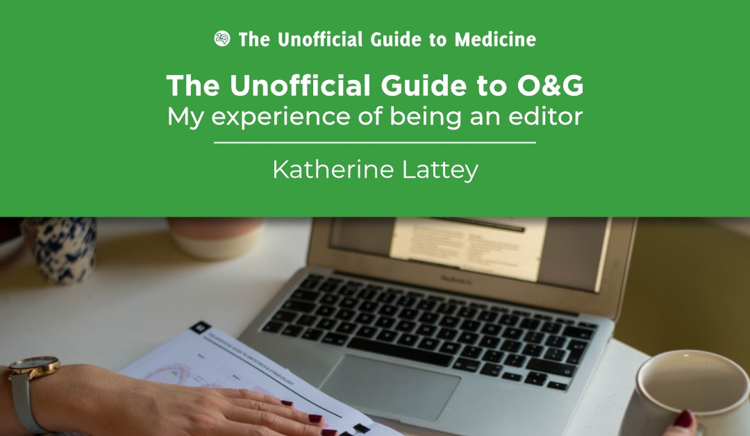Unofficial Guide to O&G – my experience of being an editor