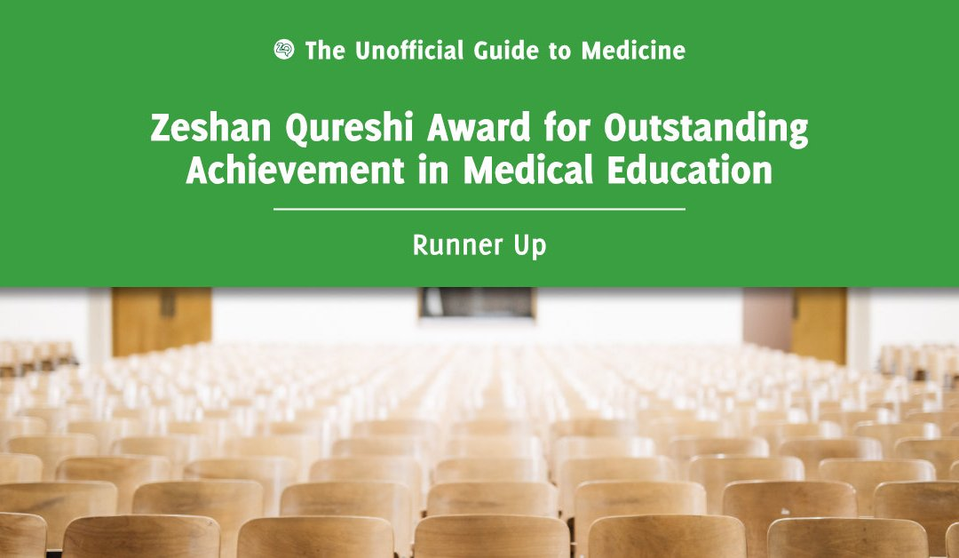 Zeshan Qureshi Award for Outstanding Achievement in Medical Education Runner Up: Timothy Shun Man Chu