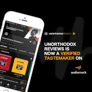 Unorthodox Reviews Audiomack Tastemaker