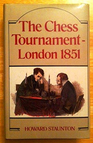 The Chess Tournament London 1851