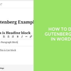 How To Disable Gutenberg Editor In WordPress