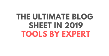 The Ultimate Blog Sheet In 2019: Tools By Expert [ 40+ Tools]