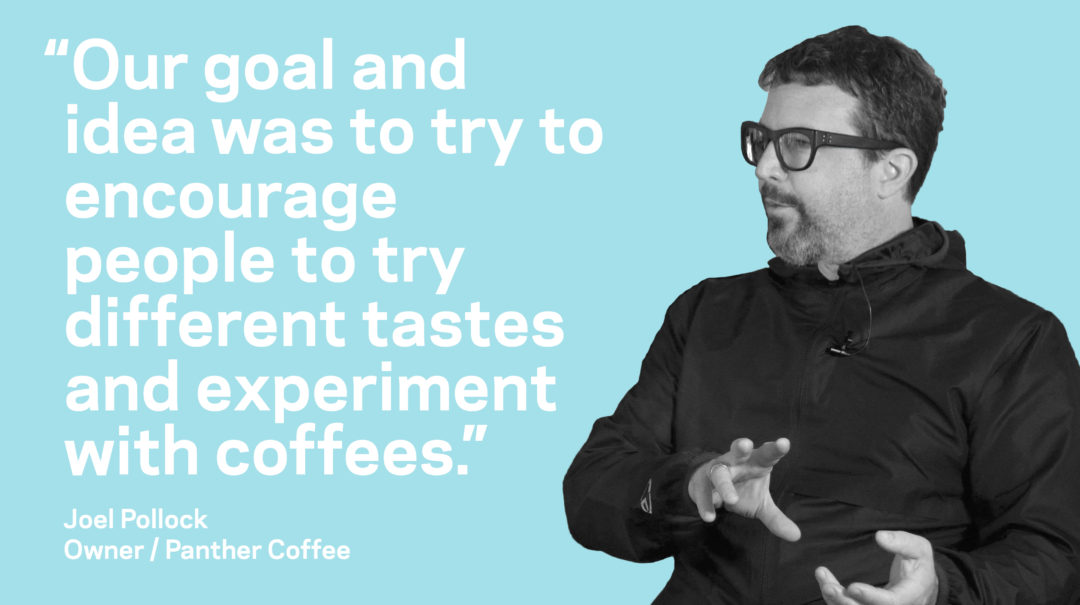 Panther Coffee Joel Pollock on experimentation