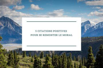 5 citations positives pour se remonter le moral