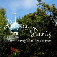 l'Eglise Saint-Seraphin-de-Sarov | La Russie à Paris