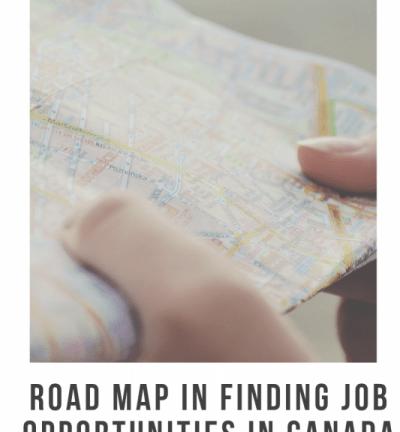 My Roadmap In Finding Work Opportunities In Canada