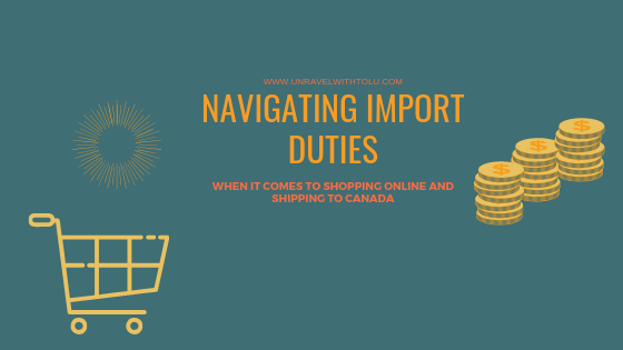 Navigating Import Duties When It Comes To Shopping Online and Shipping To Canada