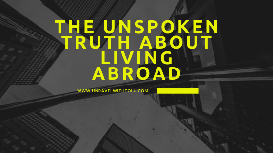 the unspoken truth about living abroad