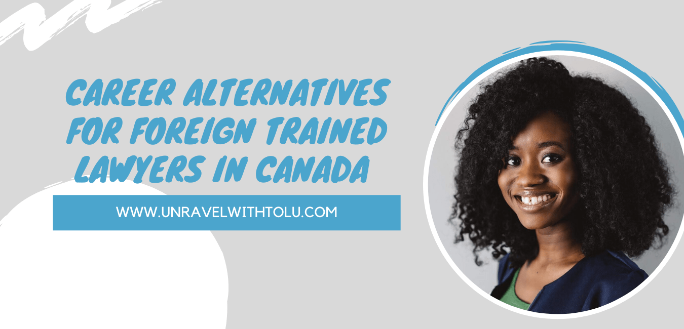 career alternatives for foreign trained lawyers in Canada