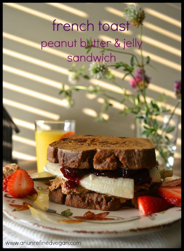 French Toast Peanut Butter & Jelly Sandwich from An Unrefined Vegan