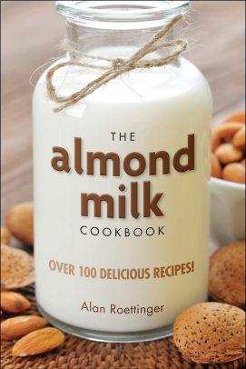The Almond Milk Cookbook
