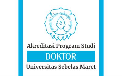 Akreditasi Program Studi di Program Doktor UNS