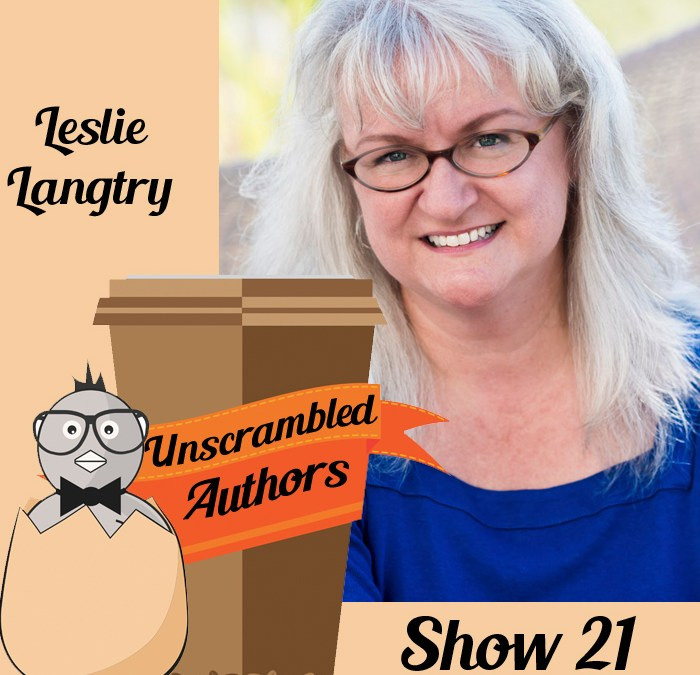 Episode 21: Interview with Leslie Langtry on Writing What You Know