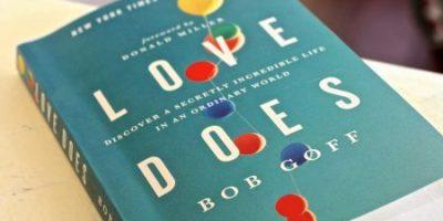 Comentario a Love Does, un libro de Bob Goff