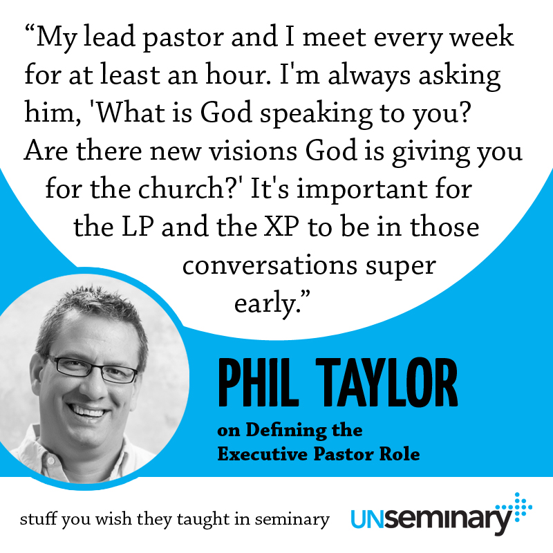 Phil Taylor on Defining the Executive Pastor Role – unSeminary