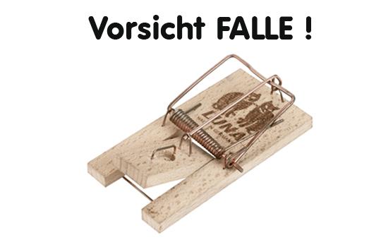 Vorsicht FALLE!