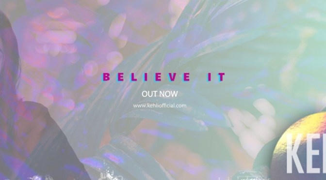 Kehli – Believe It