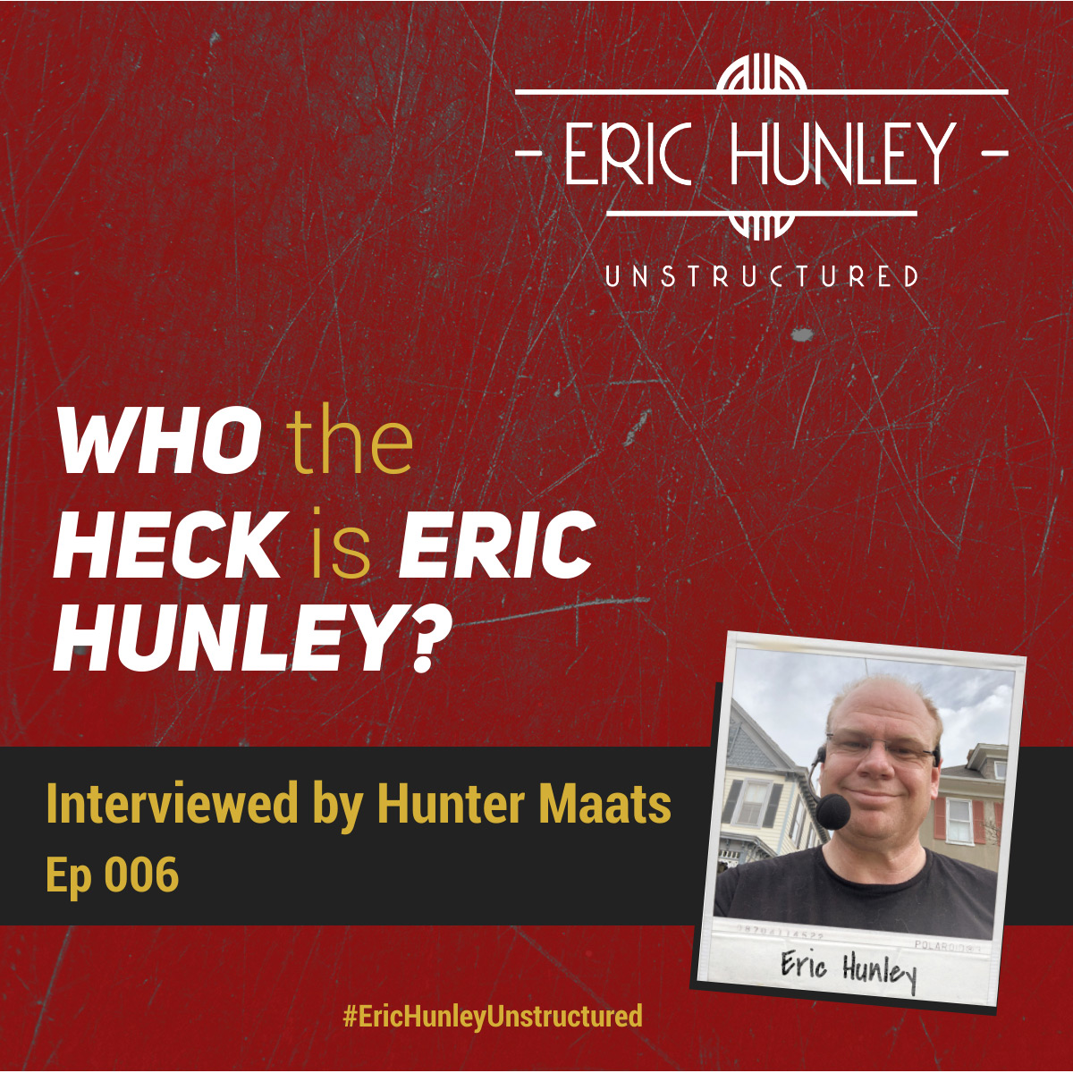 Eric Hunley Unstructured Podcast - 006 Eric Hunley Square Post