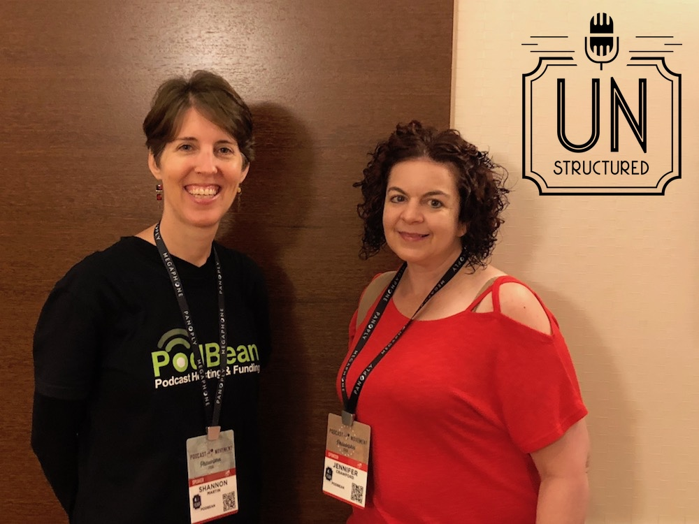 042 - Shannon Moore-Martin and Jennifer Crawford Podbean - Unique wide-ranging and well-researched unstructured interviews hosted by Eric Hunley UnstructuredPod Dynamic Informal Conversations