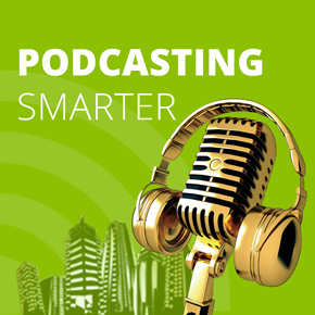 Eric Hunley's appearances on Podcasting-Smarter-Podcast