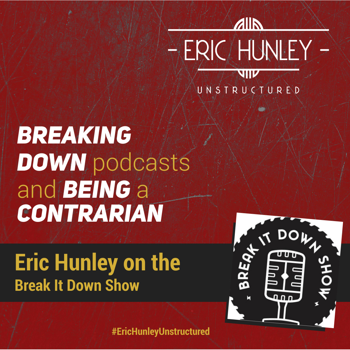 Eric Hunley Podcast Appearance Interviews - Break It Down Show Square Post
