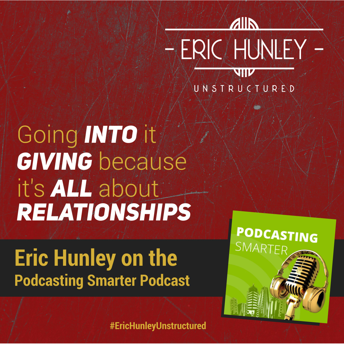 Eric Hunley Podcast Appearance Interviews - Podcasting Smarter Podcast Square Post