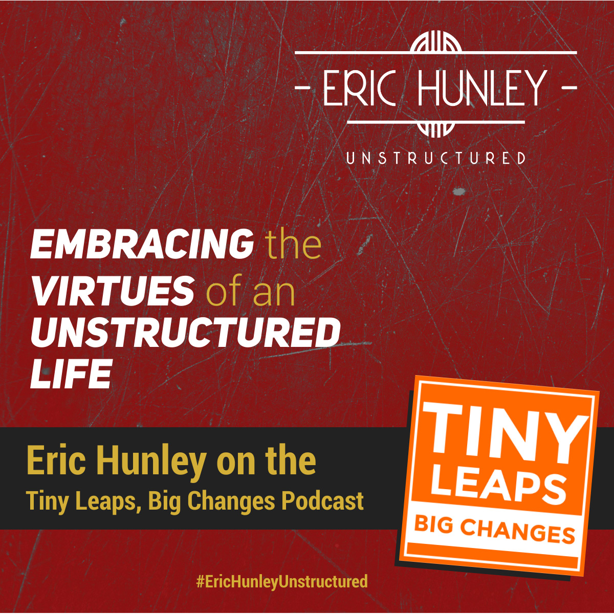 Eric Hunley Podcast Appearance Interviews - Tiny Leaps, Big Changes Podcast Square Post
