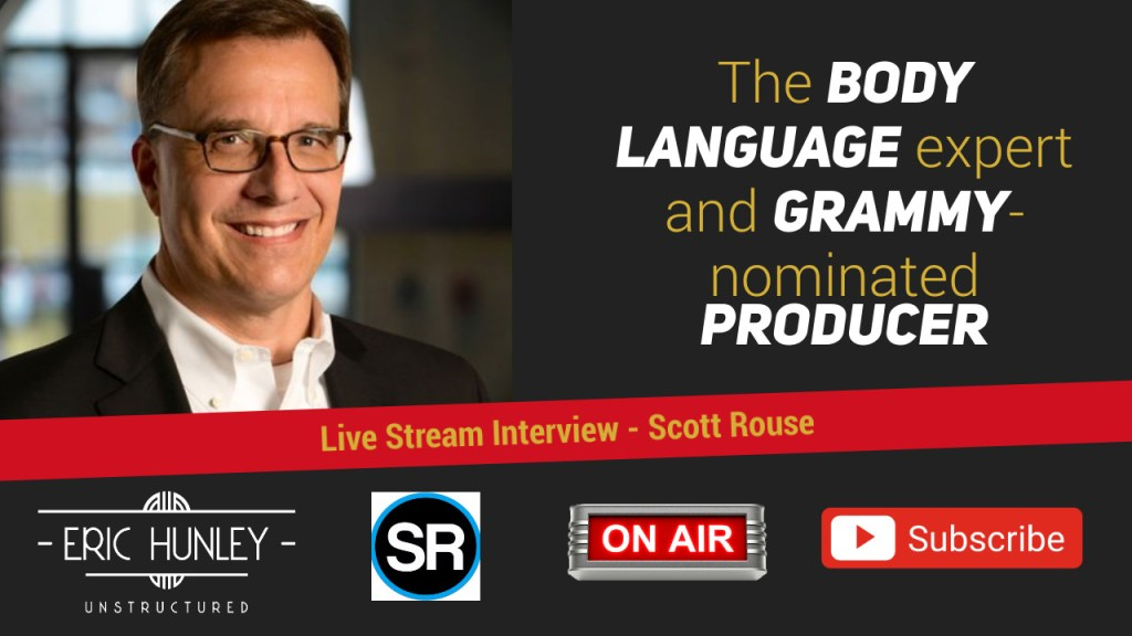 Eric Hunley Unstructured Live Stream Interviews - Scott Rouse YouTube Thumbnail