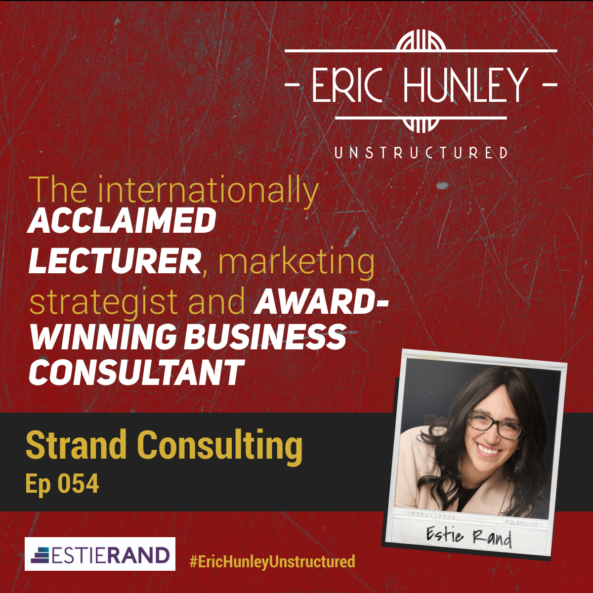 Eric Hunley Unstructured Podcast - 054 Estie Rand Square Post