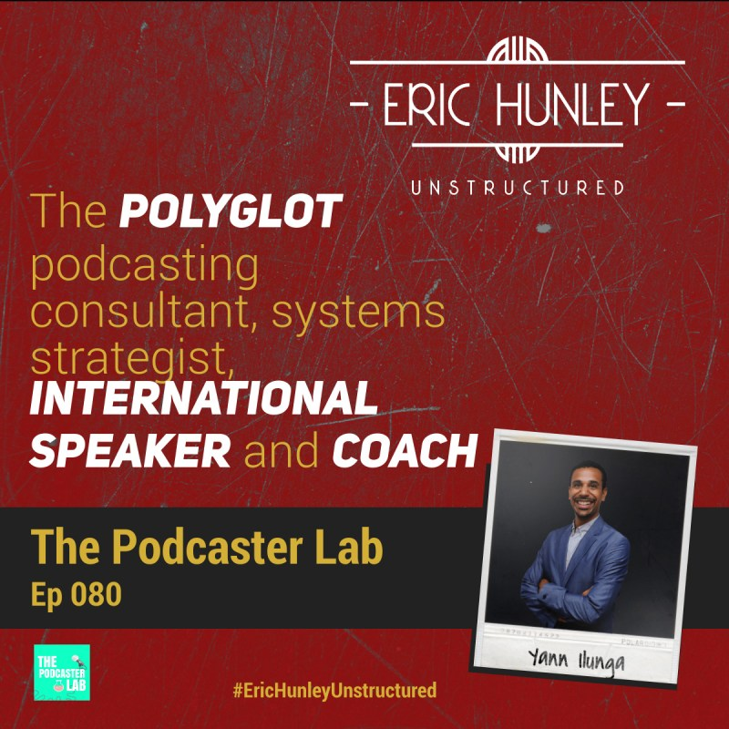 Eric Hunley Unstructured Podcast - 080 Yann Ilunga Square Post