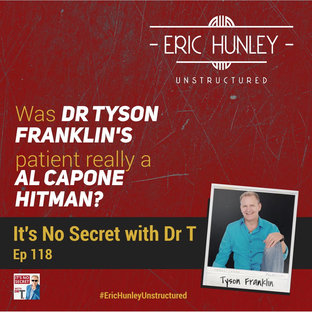 Eric Hunley Unstructured Podcast - 118 Dr Tyson Franklin Square Post