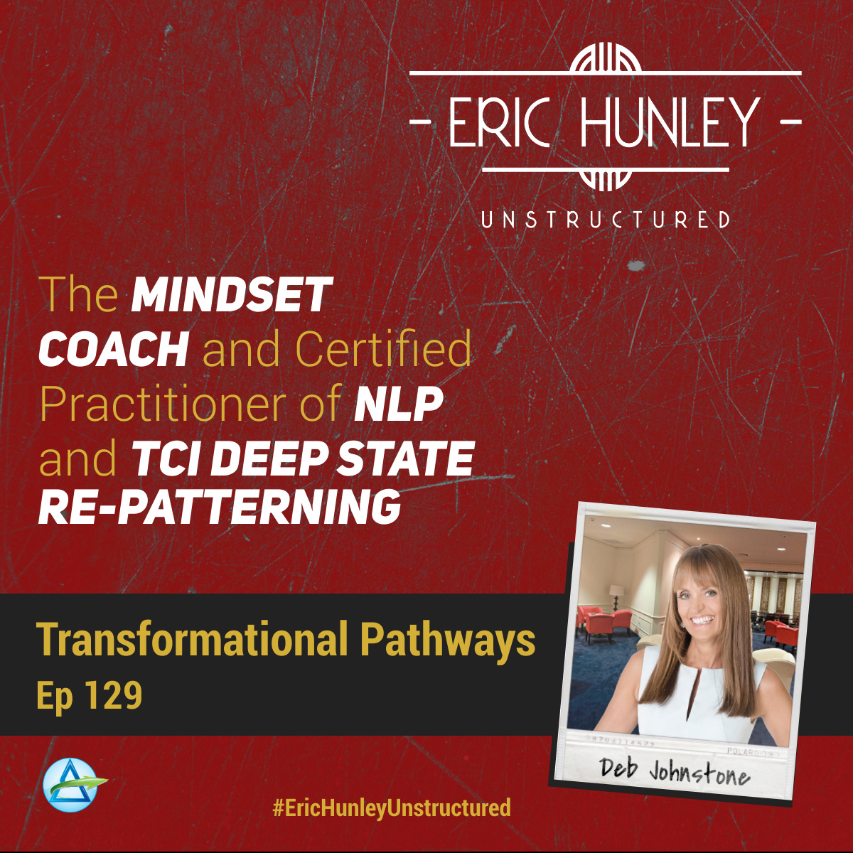 Eric Hunley Unstructured Podcast - 129 Deb Johnstone Square Post