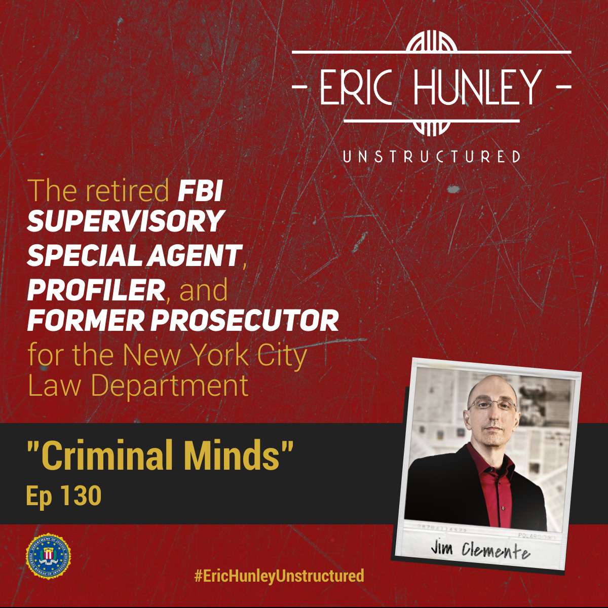 Eric Hunley Unstructured Podcast - 130 Jim Clemente Square Post