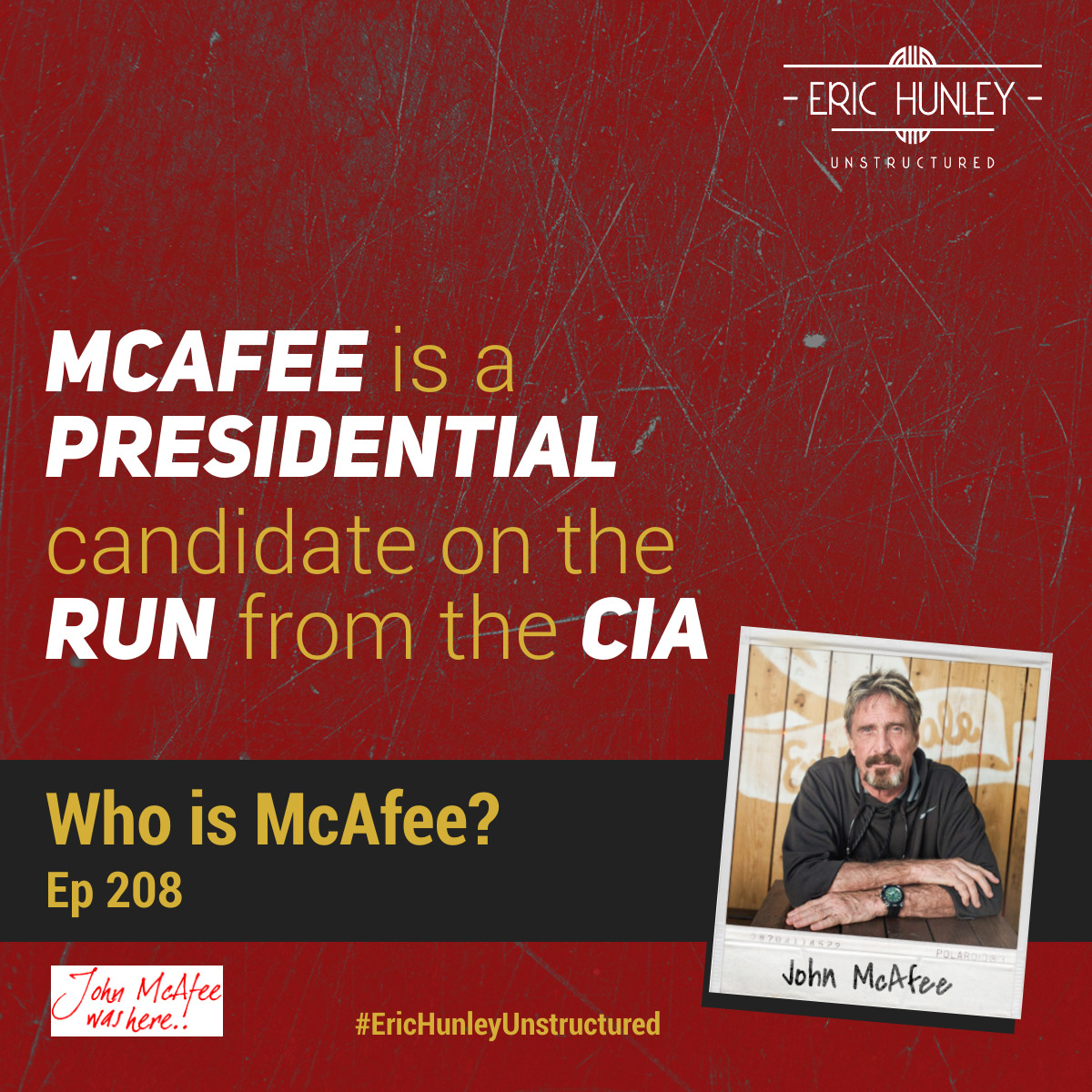 Eric Hunley Unstructured Podcast - 208 John McAfee Square Post