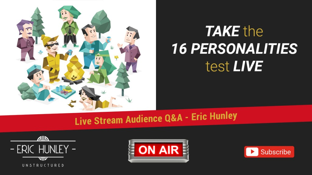 Eric Hunley Unstructured Live Stream Interviews - 16 Personalities Test YouTube Thumbnail