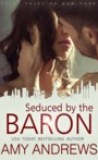 Seduced by the Baron by Amy Andrews