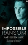 Impossible Ransom by Kathleen Mix
