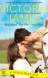 Rescued by the Rancher by Victoria James